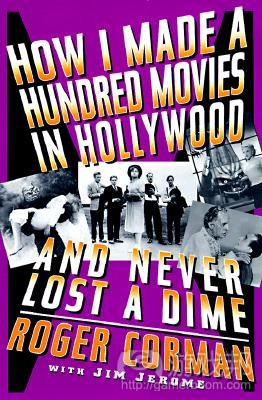 How-I-Made-a-Hundred-Movies-in-Hollywood-and-Never-Lost-a-Dime(From betterworldbooks.com)