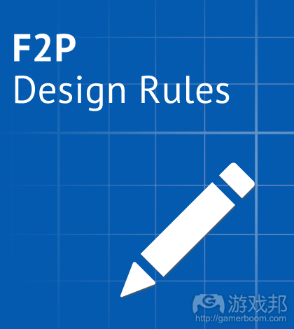 F2P-design-rules(from gamesbrief)