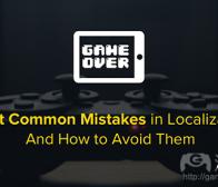 游戏本地化易犯的7个错误及解决方法